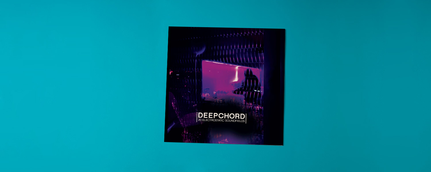 DeepChord «20 Electrostatic Soundfields»