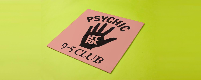 HTRK «Psychic 9–5 Club»