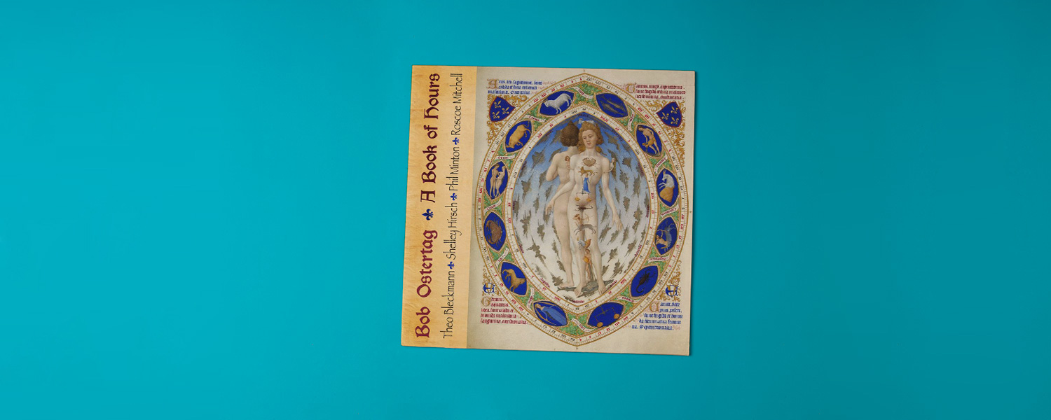 Bob Ostertag «A Book of Hours»