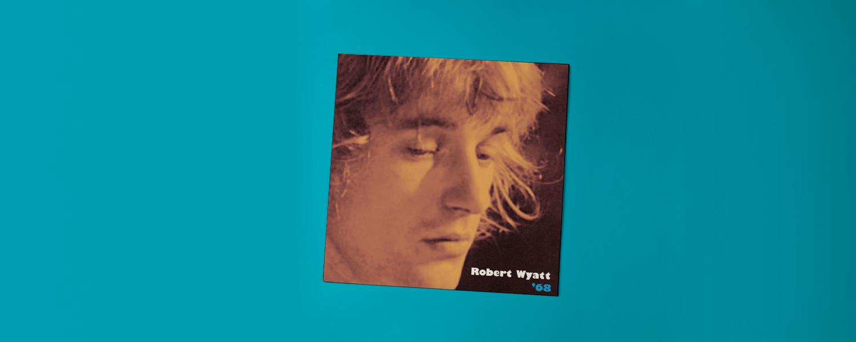 Robert Wyatt «'68»