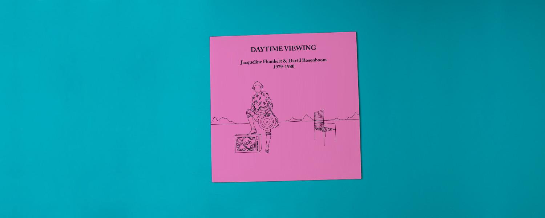 Jacqueline Humbert & David Rosenboom «Daytime Viewing 1979–1980»