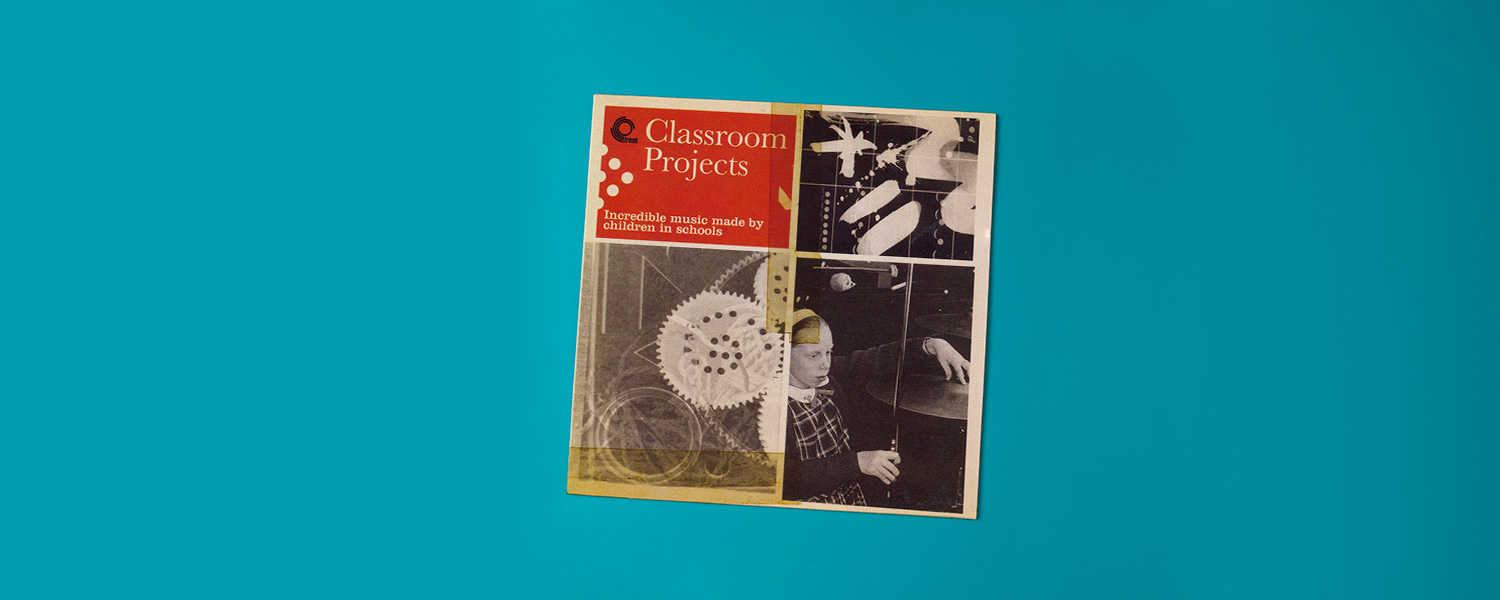 «Classroom Projects — Incredible Music Made by Children in Schools»