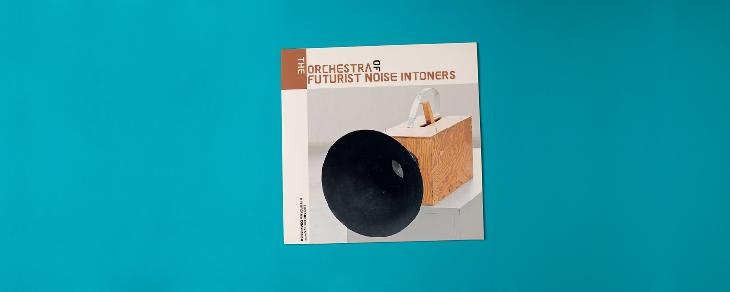 The Orchestra of Futurist Noise Intoners «The Orchestra of Futurist Noise Intoners»