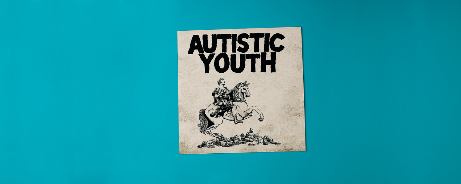 Autistic Youth «Nonage»