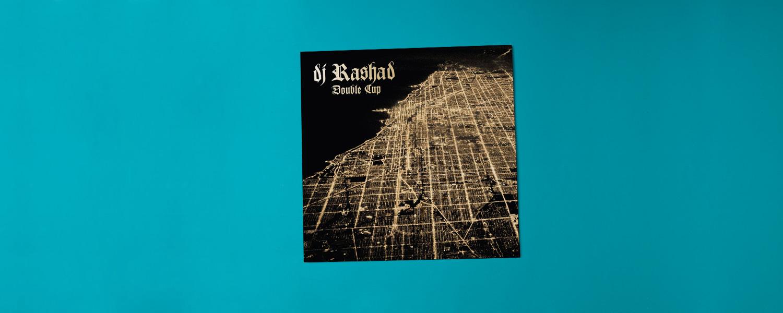 23. DJ Rashad «Double Cup»