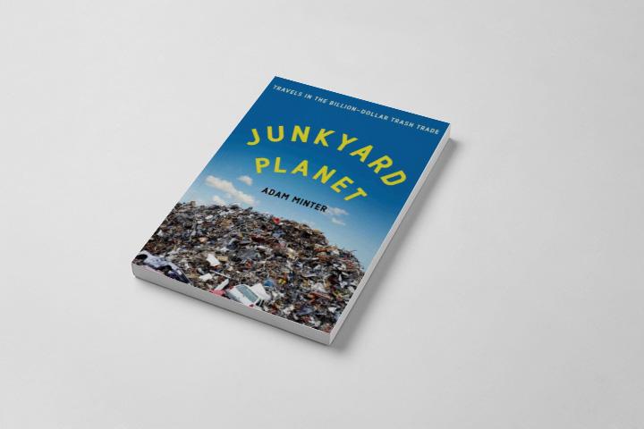 Адам Минтер «Junkyard Planet: Travels in the Billion-Dollar Trash Trade», 2013