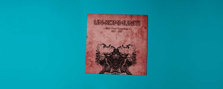 Un-Kommuniti «Black Dwarf Wreckordings 83–85»