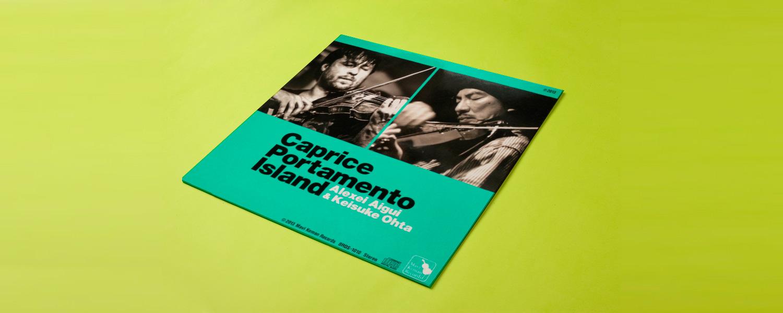 Alexei Aigui & Keisuke Ohta «Caprice Portamento Island»