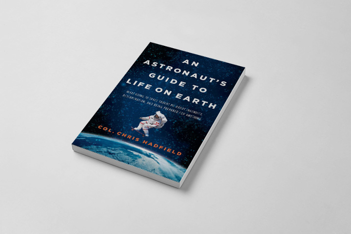 An Astronaut's Guide to Life on Earth: What Going to Space Taught Me About Ingenuity, Determination, and Being Prepared for Anything. Крис Хэдфилд, 2013