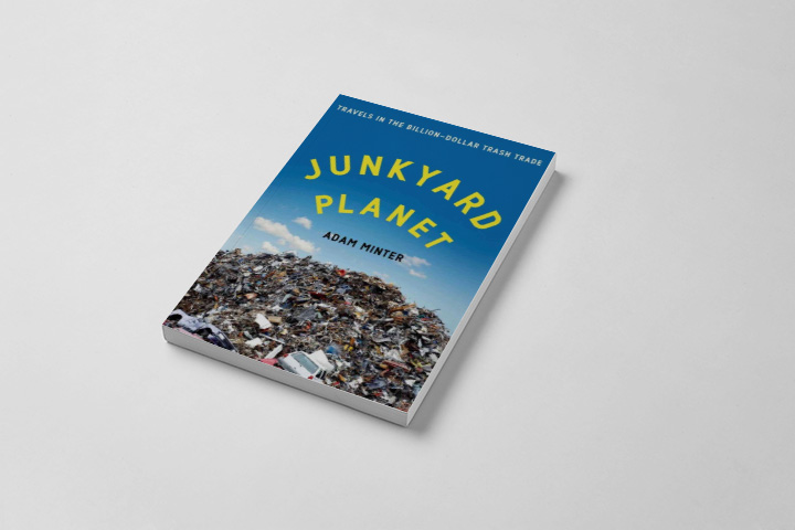 Адам Минтер «Junkyard Planet: Travels in the Billion-Dollar Trash Trade», 2013