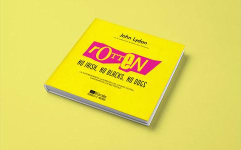 John Lydon «Rotten: No Irish. No Blacks. No Dogs»