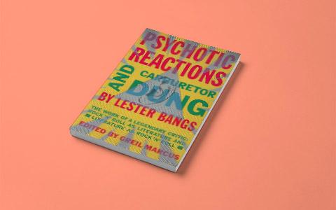 Lester Bangs «Psychotic Reactions and Carburetor Dung»