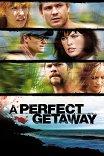 Идеальный побег / A Perfect Getaway