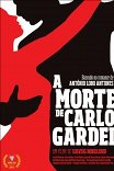 Смерть Карлоса Гардела / A Morte de Carlos Gardel