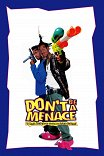 Не грози Южному Централу / Don't Be a Menace to South Central While Drinking Your Juice in the Hood