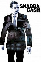Шальные деньги / Snabba Cash