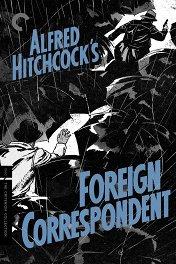Иностранный корреспондент / Foreign Correspondent