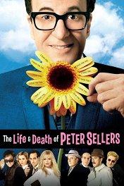Жизнь и смерть Питера Селлера / The Life and Death of Peter Sellers