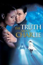 Вся правда о Чарли / The Truth About Charlie