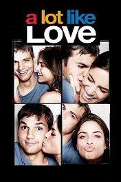 Больше чем любовь / A Lot Like Love