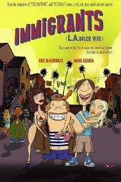 Иммигранты / Immigrants (L.A. Dolce Vita)