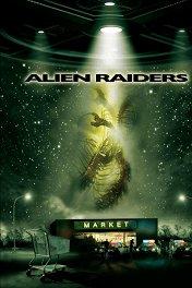 Чужеродное вторжение / Alien Raiders