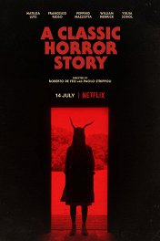 Классическая история ужасов / A Classic Horror Story