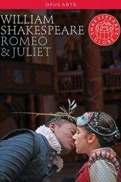 Ромео и Джульетта / Shakespeare's Globe: Romeo and Juliet