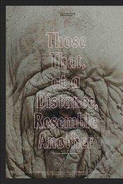То, что на расстоянии напоминает другое / Those That, at a Distance, Resemble Another