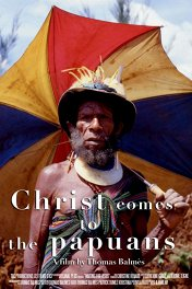 Христос приходит к папуасам / Christ Comes to the Papuans