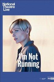 Выбор / National Theatre Live: I'm Not Running