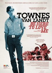 Постер Be Here to Love Me: A Film About Townes Van Zandt