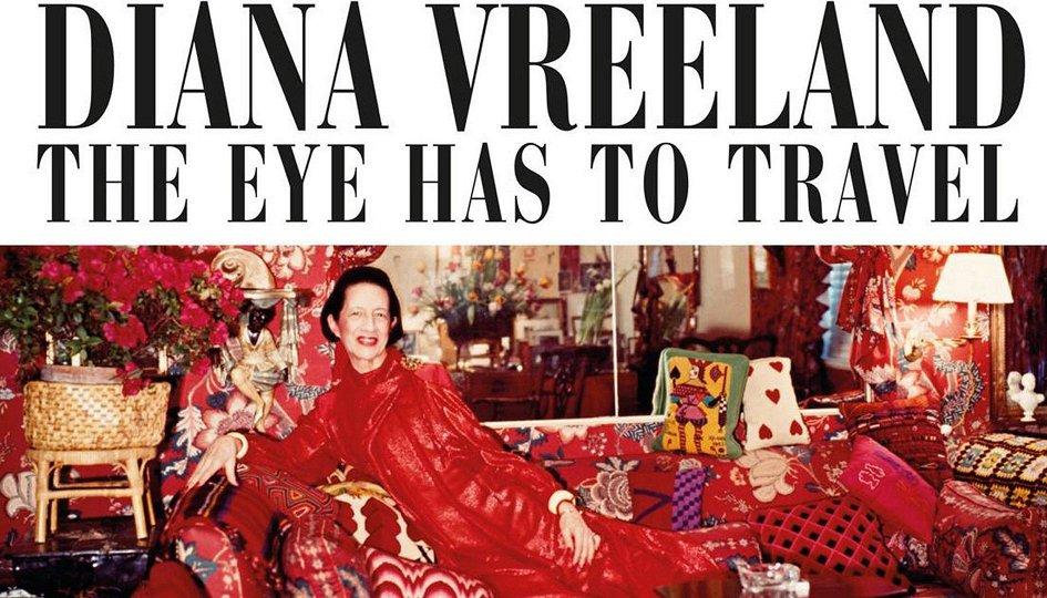 Кино: «Диана Врелан: Глаз должен путешествовать»